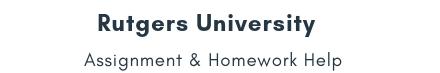 Rutgers University Assignment &Homework Help